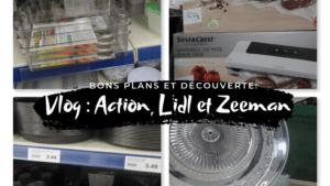 Vlog N°1 | Bons Plans Action, Lidl, et Zeeman !
